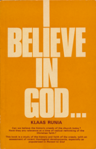 I Believe in God... Klaas Runia - A study of the importance of creeds