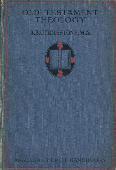 Robert Baker Girdlestone [1836-1923], Old Testament Theology and Modern Ideas